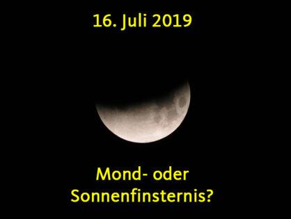 Mond- oder Sonnenfinsternis am 16. Juli 2019?